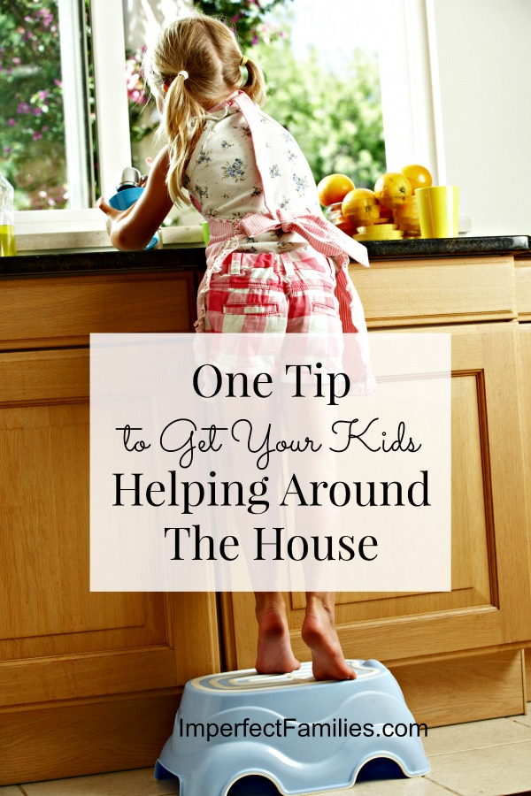 One Tip to Get Your Kids Helping Around the House